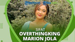 Tak Disangka Marion Jola juga Memiliki Sifat Overthingking, Begini Cara Marion Mengatasinya