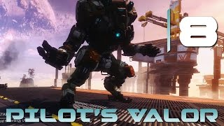 [8] Pilot's Valor (Let's Play Titanfall 2 PC w/ GaLm)