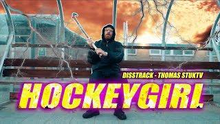 Disstrack Thomas (StukTV) - HOCKEYGIRL