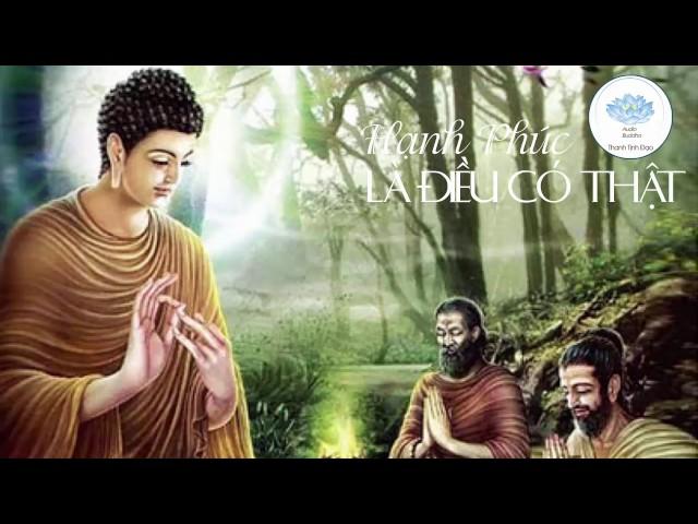 Lời Phật Dạy Làm Sao Để Sống An Vui Hạnh Phúc Trong Cuộc Sống – Rất Hay