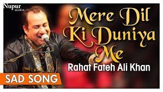Mere Dil Ki Duniya Me By Rahat Fateh Ali Khan With Lyrics Hindi Sad Gana Nupur Mp3