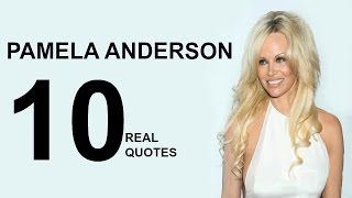 Pamela Anderson 10 Real Life Quotes on Success | Inspiring | Motivational Quotes