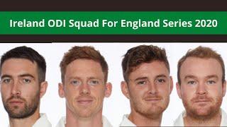 Ireland ODI Squad For England Series 2020| England Vs Ireland 2020