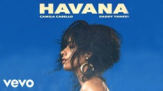 Havana (Remix - Audio) - Camila Cabello feat. Daddy Yankee (Video)