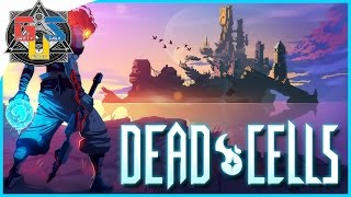 Prepare To Lose! | DEAD CELLS Gameplay - GRITTY GROUND FLOOR