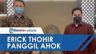 Langsung Panggil Ahok setelah 'Bobrok' Pertamina Dibongkar, Erick Thohir Beri Reaksi Tak Terduga