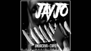 UNDACAVA Feat. CAPO   JAYJO (Prod. By Onedah)