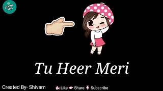 Tu heer meri whatsapp status video | Kis kis ko pyar karu | Status King