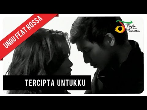 Ungu - Tercipta Untukku Feat. Rossa | Official Video - Trinity Optima Production
