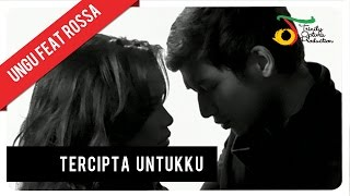 Ungu - Tercipta Untukku Feat. Rossa | Official Video