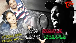 Valentine's Day Special | I'M SINGLE Let's MINGLE | New Music Video by Sai Krishna #MusicVideo
