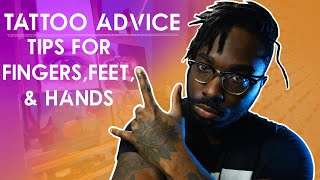 Tattoo Advice Tips For Fingers Feet And Hand Tattoos