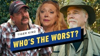 Tiger King: Who's the Worst?
