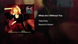 112 TWILA PARIS What Am I Without You