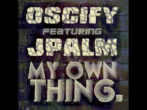 Oscify x Jpalm: My Own Thing (Country Rock Remix) [Explicit]