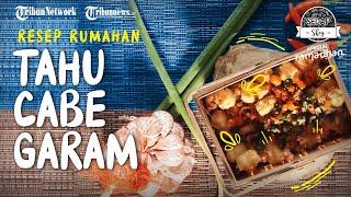 Resep Tahu Cabe Garam ala Restoran, Bisa Jadi Camilan atau Lauk Berbuka Puasa