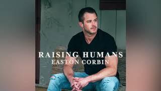 Easton Corbin - Raising Humans (Audio)