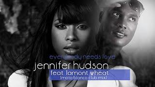 Jennifer Hudson ft. LaMont Wheat - Everybody Needs Love (Moto Blanco club mix) [OFFICIAL]