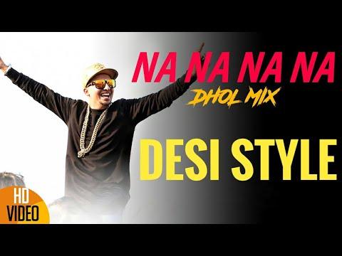 Na Na Na Na DHOL MIX  J Star Desi Style