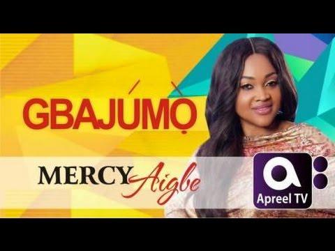 MERCY AIGBE GENTRY on GbajumoTv