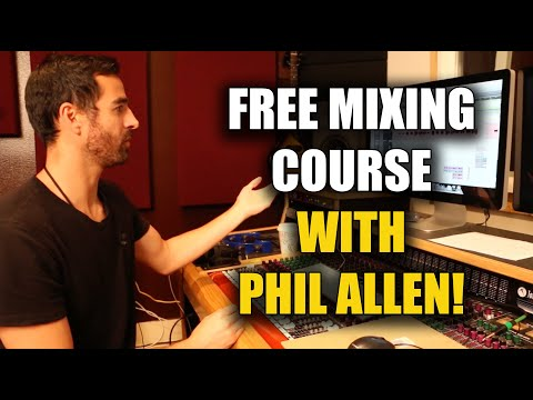 FREE MIXING COURSE with Grammy-Winning Engineer Phil Allen!