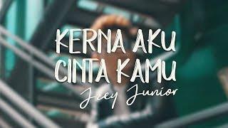 Gambar cover Kerna Aku Cinta Kamu - Jzey Junior (Official Lyric Video)