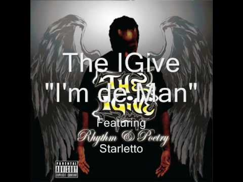 """I'm de Man"" The IGive ft. Starletto"