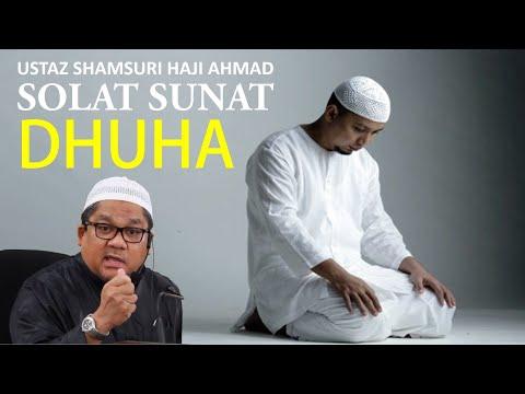 Ustaz Shamsuri Ahmad: Solat Sunat Dhuha