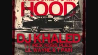 DJ Khaled Ft T-Pain, Rick Ross, Plies & Lil Wayne - Welcome to My Hood w/ Lyrics