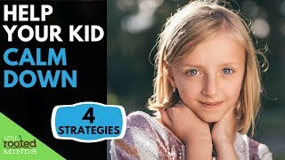 Emotional Regulation for Kids - 4 Strategies for Calming Down