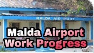 preview picture of video 'The work of Malda airport is underway'