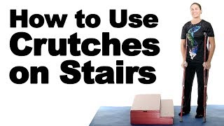 Using Crutches on Stairs - Ask Doctor Jo