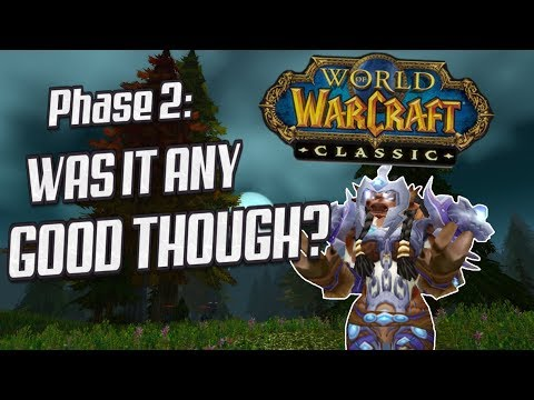 Classic WoW Phase 2: Was it Any Good Though?