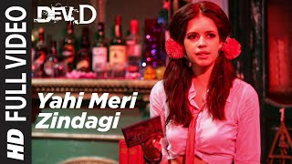 Yahi Meri Zindagi Full Video   Dev D   Abhay Deol, Kalki Koechlin   Aditi Singh Sharma, Amit Trivedi