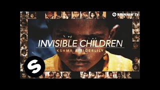 KSHMR & Tigerlily - Invisible Children (Available September 5)