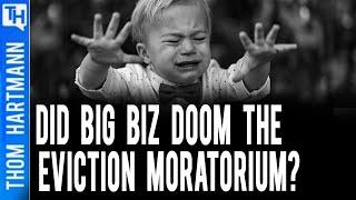 Real Estate Grifters Sabotage Eviction Moratorium & Harm America Three