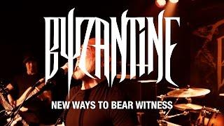 Byzantine: New Ways to Bear Witness