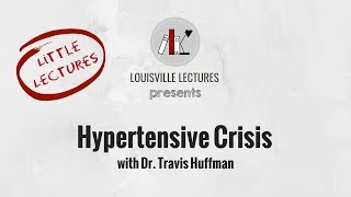 Hypertensive Crisis with Dr. Travis Huffman