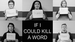 If I Could Kill A Word