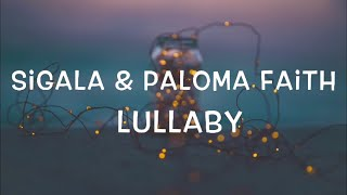 Sigala & Paloma Faith   Lullaby Lyrics