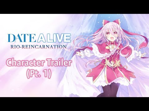 DATE A LIVE: Rio Reincarnation - Character Trailer (Pt. 1) thumbnail