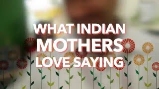 Mothers Day | What Indian Mothers Love Saying