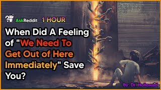 """When Did A Feeling of """"We Need To Get Out of Here Immediately"""" Save You? [1 Hour] AskReddit Scary"""