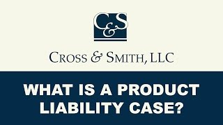 What is a Product Liability Case?