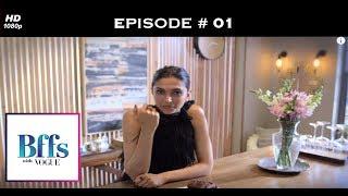 BFFs With Vogue S01   Deepika And Anaita Get Candid!