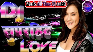 Honthon Pe Bas Tera Naam Hai Tujhe Chahana Mera Kaam Hai Remixed By Music All Time Dj Ankit Old song
