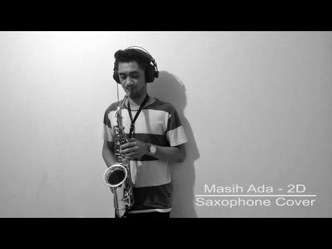 Masih Ada - 2D ( Saxophone Cover )