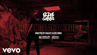 Izzie Gibbs - Revenge & Reup (Official Music Video)