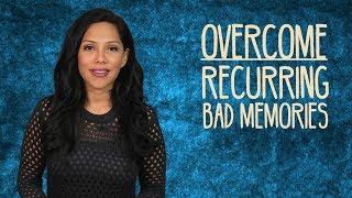 Overcome Recurring FlashBacks of Bad Memories