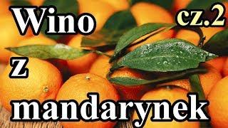 Wino Mandarynkowe - wino z mandarynek - Zimowe rewolucje :) Część 2